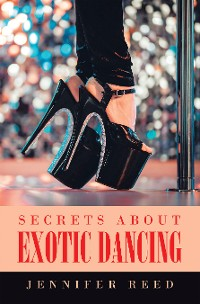 Cover Secrets About Exotic Dancing