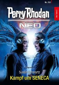 Cover Perry Rhodan Neo 252: Kampf um SENECA