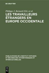 Cover Les Travailleurs étrangers en Europe occidentale