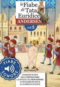 Cover Fiabe Sonore Andersen 5 - I vestiti nuovi dell'imperatore; La pulce e il professore; Il pupazzo di neve; La famiglia felice