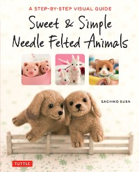 Cover Sweet & Simple Needle Felted Animals