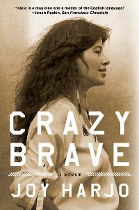 Cover Crazy Brave: A Memoir