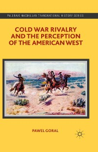 Cover Cold War Rivalry and the Perception of the American West