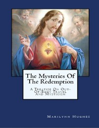 Cover Mysteries of the Redemption: A Treatise on Out-Of-Body Travel and Mysticism