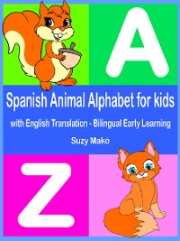 Cover Spanish Animal Alphabet for Kids - with English Translation