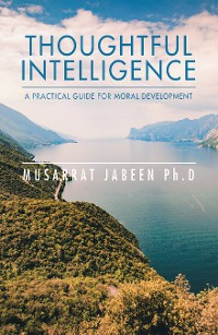 Cover Thoughtful Intelligence: a Practical Guide for Moral Development