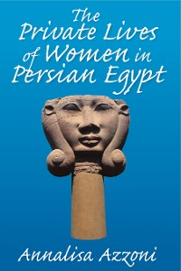 Cover The Private Lives of Women in Persian Egypt