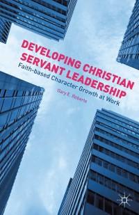 Cover Developing Christian Servant Leadership