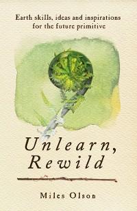 Cover Unlearn, Rewild