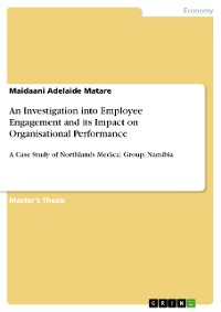 Cover An Investigation into Employee Engagement and its Impact on Organisational Performance