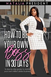Cover How to Be Your Own Boss in 30 Days
