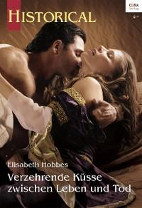 Cover Verzehrende Küsse zwischen Leben und Tod
