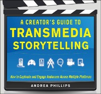 Cover Creator's Guide to Transmedia Storytelling: How to Captivate and Engage Audiences across Multiple Platforms