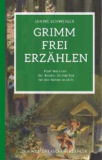 Cover Grimm frei erzählen