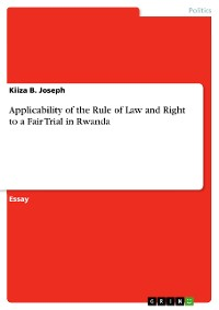 Cover Applicability of the Rule of Law and Right to a Fair Trial in Rwanda