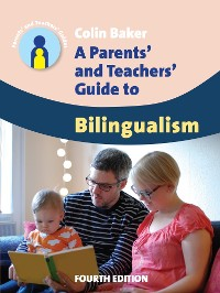 Cover A Parents' and Teachers' Guide to Bilingualism