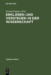 Cover Erklären und Verstehen in der Wissenschaft