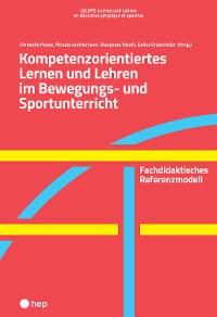 Cover Kompetenzorientiertes Lernen und Lehren im Bewegungs- und Sportunterricht (E-Book)