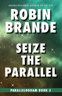 Cover Seize the Parallel: Parallelogram, Book 3