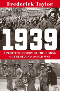 Cover 1939: A People's History of the Coming of the Second World War