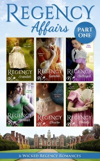 Cover Regency Affairs Part 1: Books 1-6 Of 12 (Mills & Boon e-Book Collections)