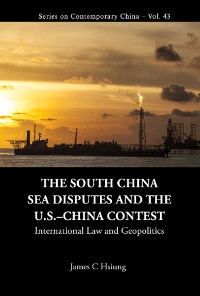 Cover South China Sea Disputes And The Us-china Contest, The: International Law And Geopolitics