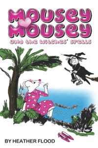Cover Mousey Mousey and the Witches' Spells