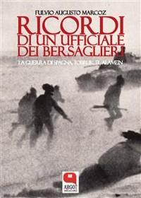 Cover Ricordi di un giovane ufficiale dei bersaglieri. Dalla guerra di Spagna, a Tobruk, El Alamein, la prigionia fino alla Liberazione