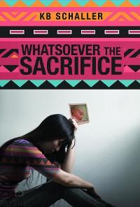 Cover Whatsoever the Sacrifice
