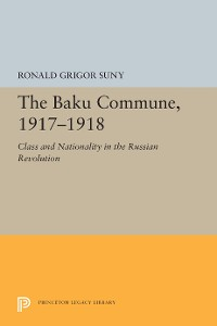 Cover The Baku Commune, 1917-1918