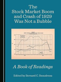 Cover The Stock Market Boom and Crash of 1929 Was Not a Bubble