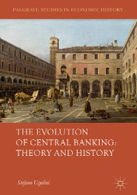Cover The Evolution of Central Banking: Theory and History