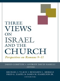 Cover Three Views on Israel and the Church