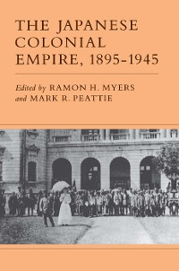 Cover The Japanese Colonial Empire, 1895-1945