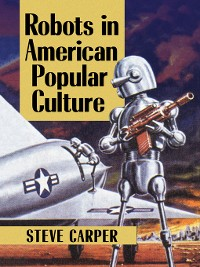 Cover Robots in American Popular Culture