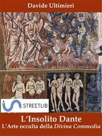 Cover L'insolito Dante, l'Arte occulta della Divina Commedia