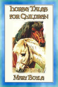 Cover HORSE TALES FOR CHILDREN - Four Illustrated Horse Tales