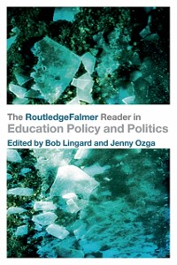 Cover RoutledgeFalmer Reader in Education Policy and Politics