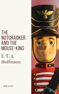 Cover The Nutcracker and the Mouse-King