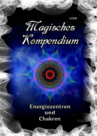 Cover Magisches Kompendium - Energiezentren und Chakren