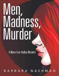Cover Men, Madness, Murder: A Mona - Lise Hadley Mystery