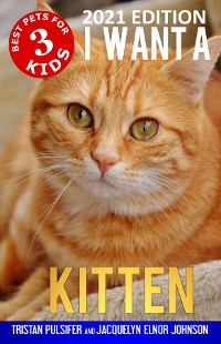 Cover I Want A Kitten (Best Pets For Kids Book 3)