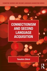 Cover Connectionism and Second Language Acquisition