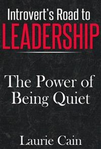 Cover Introvert's Road To Leadership: The Power Of Being Quiet