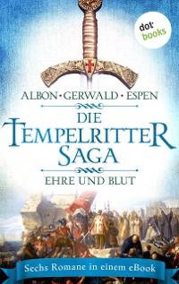 Cover Die Tempelritter-Saga - Band 2: Ehre und Blut - Sechs historische Romane in einem eBook