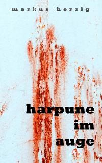 Cover Harpune im Auge