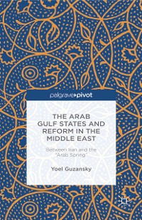 Cover The Arab Gulf States and Reform in the Middle East