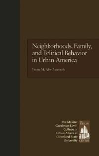 Cover Neighborhoods, Family, and Political Behavior in Urban America