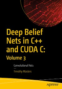 Cover Deep Belief Nets in C++ and CUDA C: Volume 3