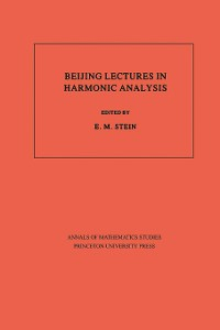 Cover Beijing Lectures in Harmonic Analysis. (AM-112), Volume 112